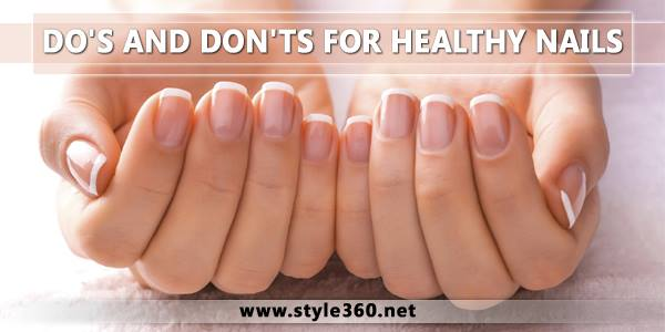 Do's and Dont's for Healthy Nails